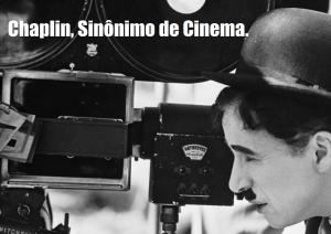 Chaplin, Sinônimo de Cinema